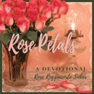 ROSE PETALS Devotional