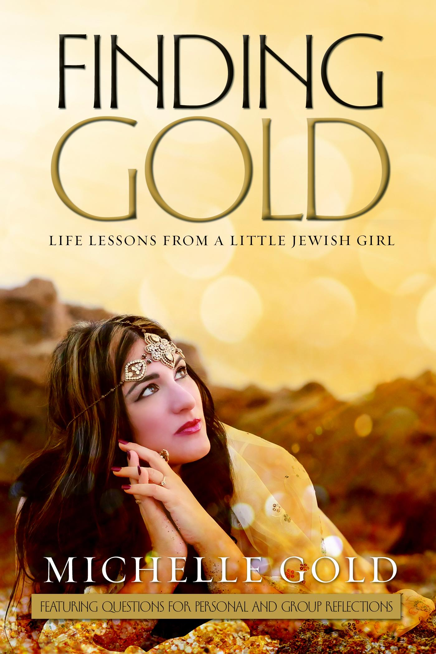 FINDING GOLD: Life Lessons from a Little Jewish Girl - Olive Press